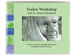 Esalen Workshop with Moshe Feldenkrais
