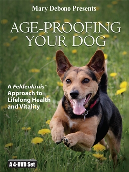Age-Proofing Your Dog<br>A Feldenkrais® Approach to Lifelong Health and Vitality