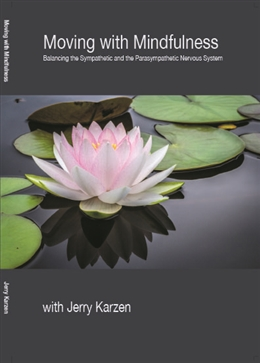 Moving with Mindfulness - Balancing the Sympathetic and the Parasympathetic Nervous System - MP3 CD