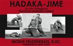 Hadaka-Jime: The Core Technique for Practical Unarmed Combat, Moshe Feldenkrais