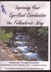 Improving Your Eye-Hand Coordination the Feldenkrais Way, Donna Ray