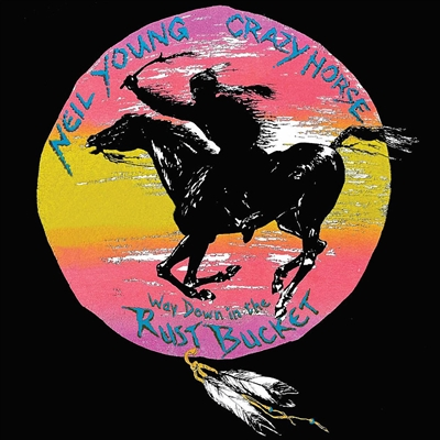Neil Young & Crazy Horse - Way Down In The Rust Bucket 4-LP set