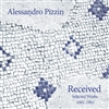 Alessandro Pizzin - Received: Selected Works 1981-1993 - VINYL LP