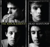 REPLACEMENTS - DEAD MAN'S POP 4CD / 1-LP Boxed Set