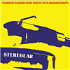 STEREOLAB - TRANSIENT RANDOM-NOISE BURSTS WITH ANNOUNCEMENTS (BLACK vinyl edition) 3-LP set