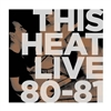 THIS HEAT-Live 80-81 (Indie Exclusive Soft Baby Blue Edition Vinyl) LP