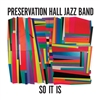 PRESERVATION HALL JAZZ BAND-So It Is (Black Edition Vinyl) LP