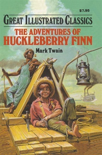 Great Illustrated Classics - ADVENTURES OF HUCKLEBERRY FINN