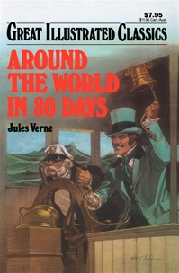 Great Illustrated Classics - AROUND THE WORLD IN 80 DAYS