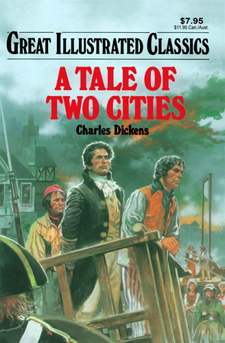 A Tale Of Two Cities Great Illustrated Classics Charles Dickens