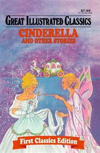 Great Illustrated Classics - CINDERELLA AND OTHER STORIES