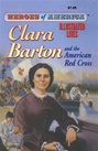 Great Illustrated Classics - CLARA BARTON