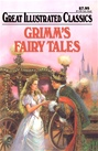 Great Illustrated Classics - GRIMM'S FAIRY TALES