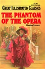 Great Illustrated Classics - PHANTOM OF THE OPERA