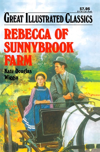 Rebecca of Sunnybrook Farm Great Illustrated Classics