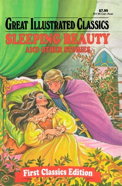 Great Illustrated Classics - SLEEPING BEAUTY AND OTHER STORIES
