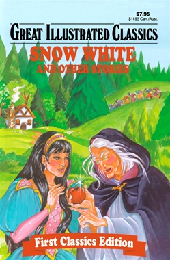 Great Illustrated Classics - SNOW WHITE AND OTHER STORIES