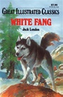 Great Illustrated Classics - WHITE FANG
