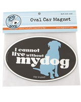 I Cannot LIve Without My Dog Car Magnet