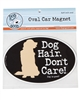 Dog Hair Dont Care Car Magnet