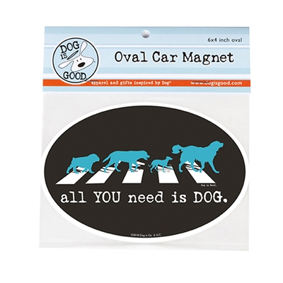 All You Need Is Dog Car Magnet