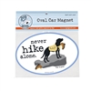 Never Hike Alone Car Magnet