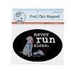 Never Run Alone Car Magnet