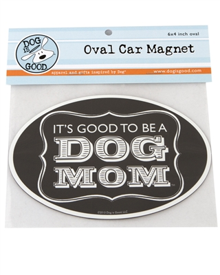 Its Good To Be A Dog Mom Magnet