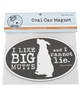 I Like Big Mutts And I Cannot Lie Car Magnet