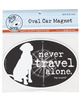 Never Travel Alone Dog Magnet