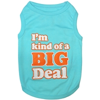 Parisian Pet I'm Kind of a Big Deal Dog Shirt