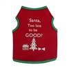 Santa, Too Late To Be Good Dog Tank