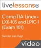CompTIA Linux+ LX0-103 and LPIC-1 (Exam 101) LiveLessons: Linux Professional Institute Certification