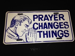 Prayer Changes Things License Plate
