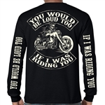 Men's Biker Shirts: You Would Be Loud Too