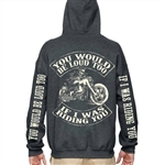 Biker Clothes: If I was riding you.. zip up hoodie