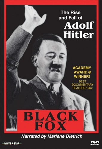 Black Fox: Rise and Fall - Adolf Hitler