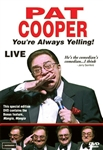 Pat Cooper: You're Always Yelling! Live