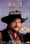 Waylon: Renegade, Outlaw, Legend