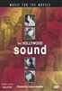 The Hollywood Sound: Music For The Movies