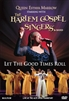 Queen Esther Marrow and The Harlem Gospel Singers and Band: Let The Good Times Roll