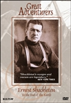 Great Adventurers: Ernest Shackleton, To The End Of The Earth