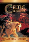 Celtic Legends: The Arthurian Legends