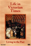Living In The Past: Life In Victorian Times