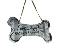 "Dog Bone Sign; Corrugated 5"" metal sign with the saying ""Love is Sloppy Kisses, Wet Noses & Wagging Tails"" perfect for the dog lover in your life or to show off your own love for your furry four legged pal."