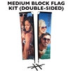 MEDIUM CUSTOM PRINTED ADVERTISING BANNER FLAG KIT (DOUBLE-SIDED)