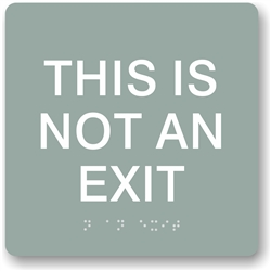NOT AN EXIT Braille Sign