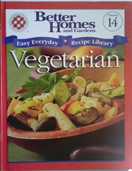 Better Homes and Gardens Easy Everyday Recipe Library Volume 14