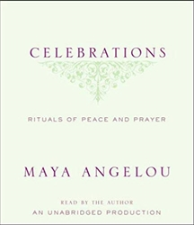 Celebrations: Rituals of Peace and Prayer by Maya Angelou  Audio CD – Audiobook, Unabridged