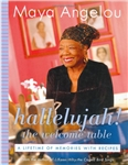 Hallelujah! The Welcome Table: A Lifetime of Memories with Recipes Hardcover – Print 2004